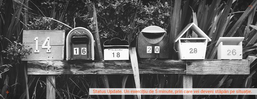 Status Update. Un exercitiu de 5 minute, prin care vei deveni stapan pe situatie.