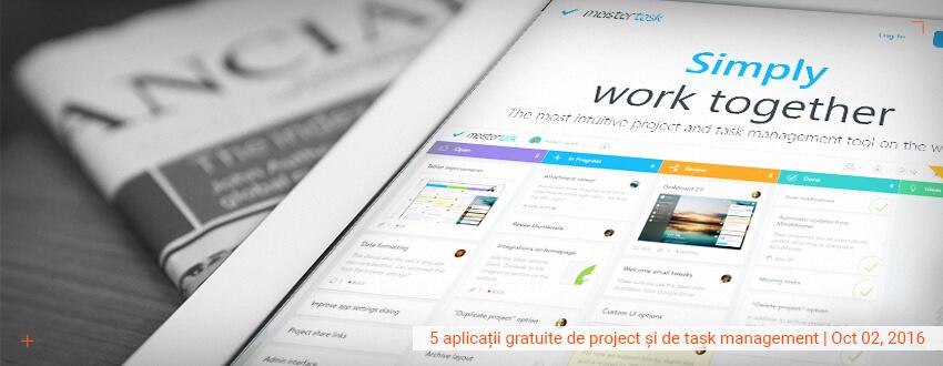 5 aplicatii gratuite de project si de task management, care iti fac viata mai usoara