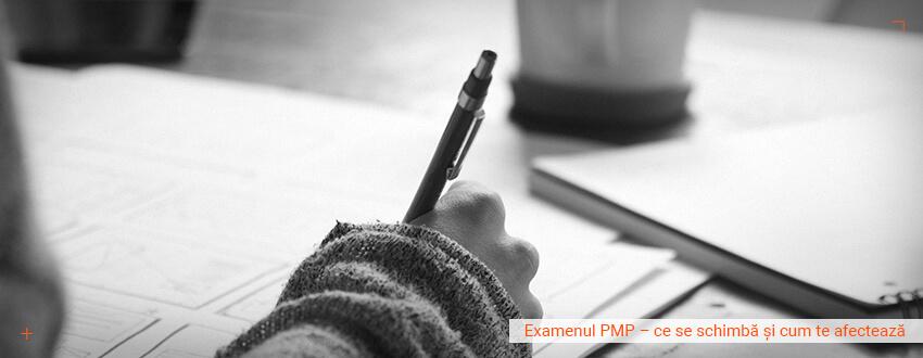 Examenul PMP – ce se schimba si cum te afecteaza