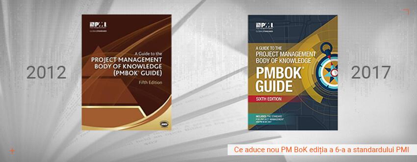 Ce aduce nou PM BoK editia 6 a standardului PMI